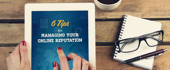 Image for 6 Tips for Managing Your Online Reputation
