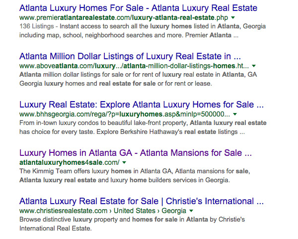 """search for more specific search terms like """"Atlanta luxury homes for sale"""" rather that the more broad """"Atlanta real estate"""""""