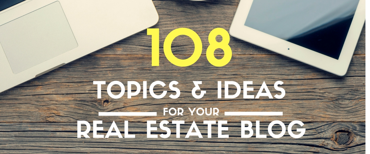 100+ Topics and Ideas for Your Real Estate Blog