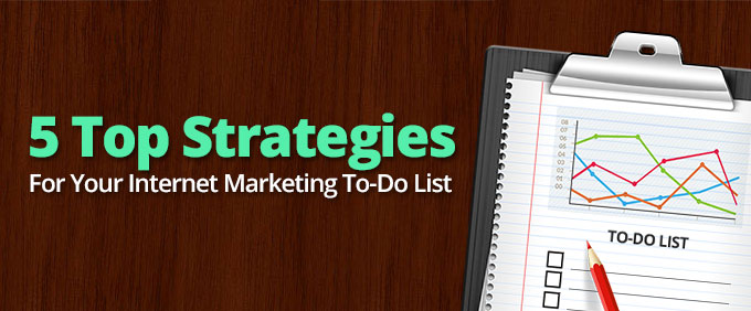 Image for 5 Top Strategies For Your Internet Marketing To-Do List